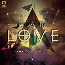 ALEX JOHN SHOW ME LOVE