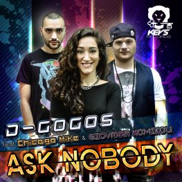D-Gogos ft. Chicago Mike & Giovanna Nomikou – Ask Nobody
