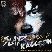 PAUL D SLAP ON THE RACCOON COVER