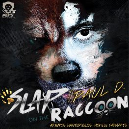PAUL D SLAP ON THE RACCOON COVER